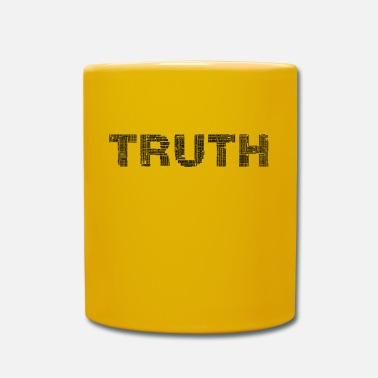 Truth The truth, The Truth - Mug