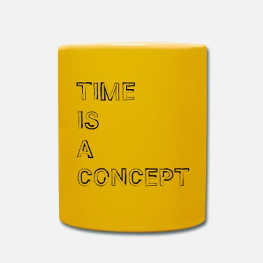 Concept Time Is A Concept - Tasse