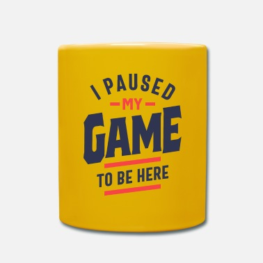Pause I Paused My Game To Be Here Funny Gift - Mug