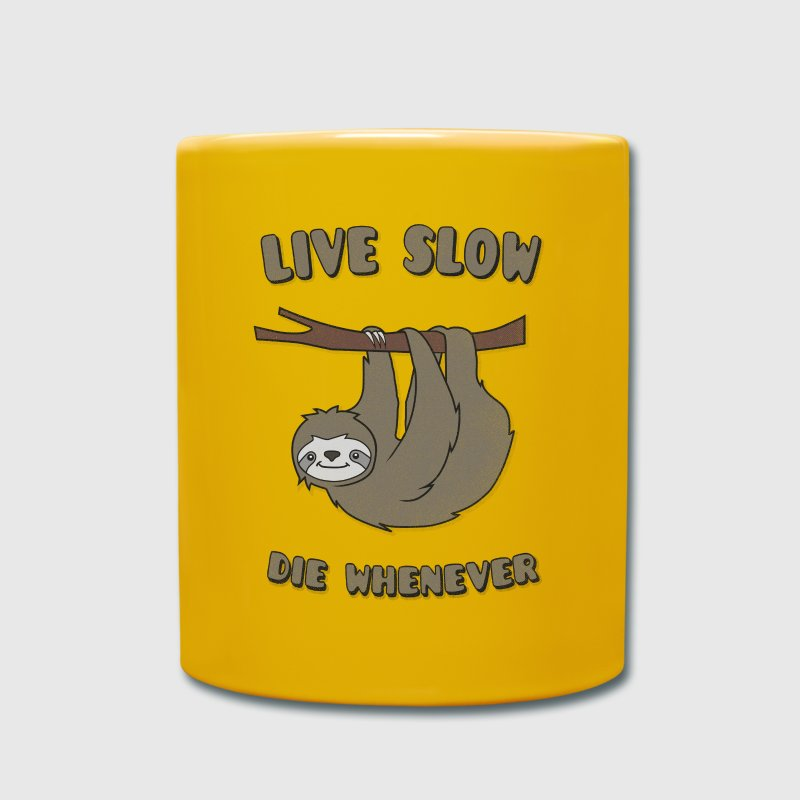 Funny & Cute Sloth Live Slow Die Whenever Slogan - Enfärgad mugg