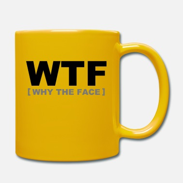 Fun WTF - why the face - Mug