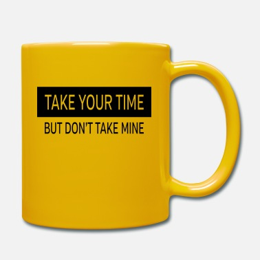 Take Take Your Time - But Don't Take Mine - Tazza