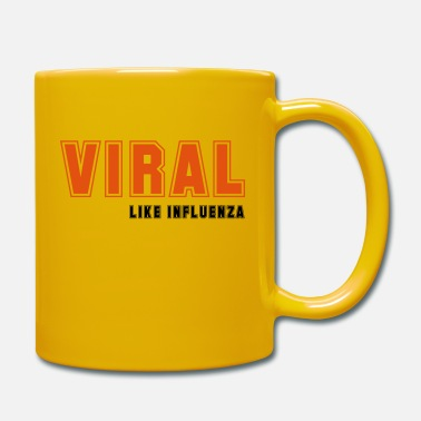 Viral like Influenza - Tasse