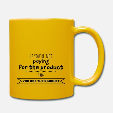 Product You're not paying for the product - you're product - Mug