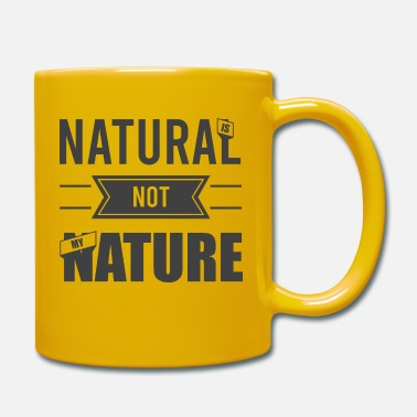 My Nature Natural is not my nature - Mug