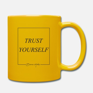 Trust Yourself Trust yourself - Mug