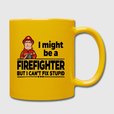Stupid Proud Firefighter - Can not Fix Stupid - Full Colour Mug
