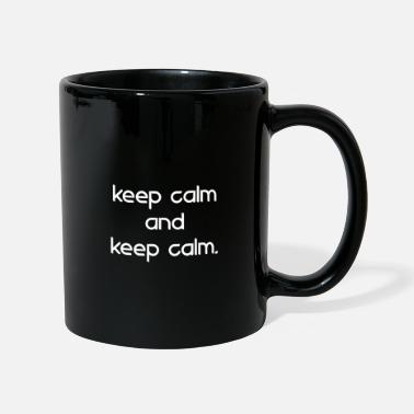 Keep Calm keep calm and keep calm - Mug