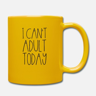 Today I can t adult today - Mug