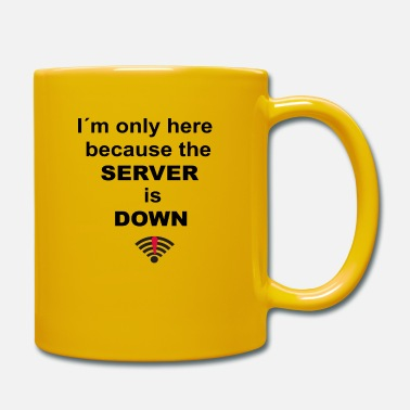 Server Message I'm only here because the server is down - Mug