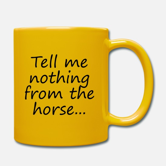 Horse Mugs & Drinkware - Tell me nothing from the horse ... Denglisch saying - Mug sun yellow