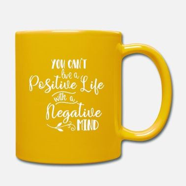 You can't live a positive life with a negative min - Mug