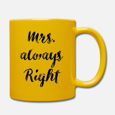 Mrs Always Right Mrs. always Right - Tasse