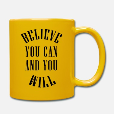 Believe You Can And You Will - Vektor - Tasse