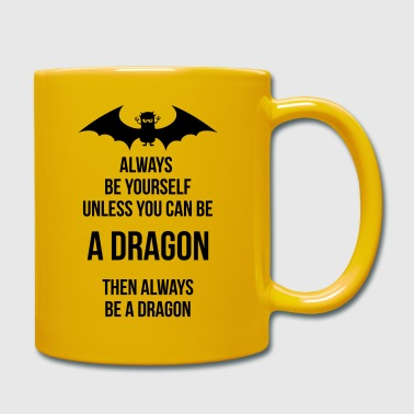 always be yourself be a dragon - Enfärgad mugg