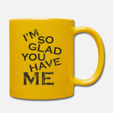 Lucky Guy I'm so glad you have me - you lucky guy - Mug
