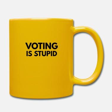 Ne Mélanchon pas tout pourquoi il etait Bolivarien / Chavez / Castro ? Vote-est-stupide-mug