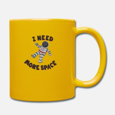 Astronaut I Need More Space - Tasse