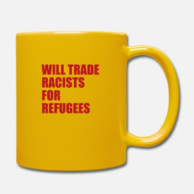 Anti Racism Will trade Racists for Refugees Anti-Racism - Mug