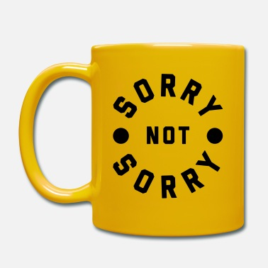 Rude Sorry Not Sorry Funny Quote - Tazza monocolore