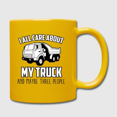 Trucker / Truck Driver: I All Care About My Truck - Full Colour Mug