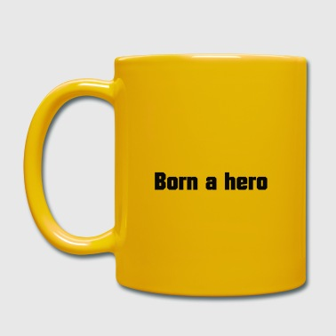 Born a hero - Full Colour Mug