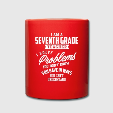 I Am a Seventh Grade Teacher - Full Colour Mug
