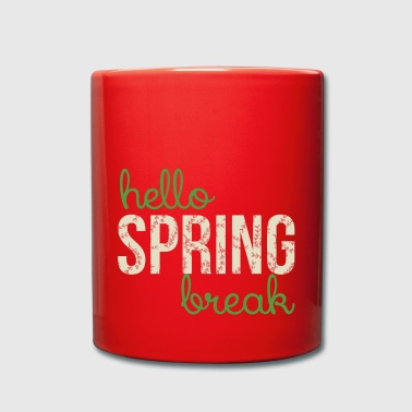 Spring Break Spring Break / Springbreak: Hello Spring Break - Full Colour Mug