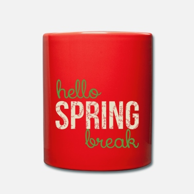 Spring Break Spring Break / Spring Break: Ciao Spring Break - Tazza monocolore