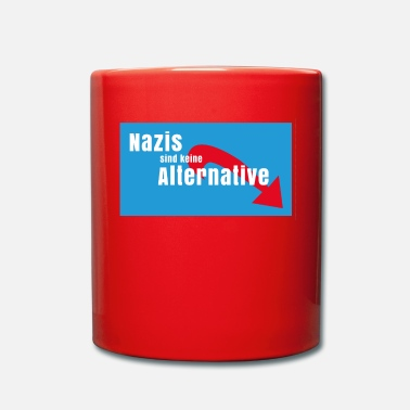 Nazi Nazis are no alternative to Nazis out AFD - Full Colour Mug