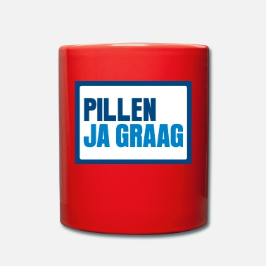Ja Pillen? Ja graag... - Full Colour Mug