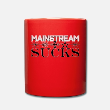 Mainstream Mainstream sucks - Mug