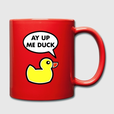 AY UP ME DUCK DESIGN - Full Colour Mug