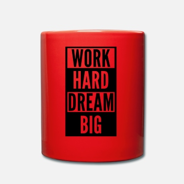 Big work hard dream big - Tasse einfarbig