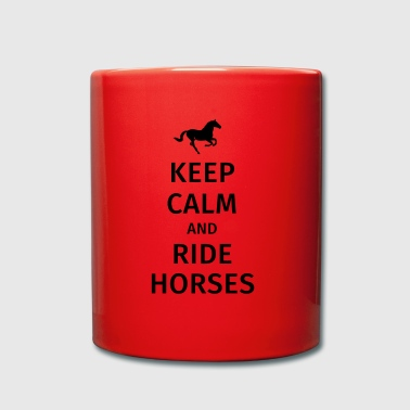 keep calm and ride horses - Tasse einfarbig