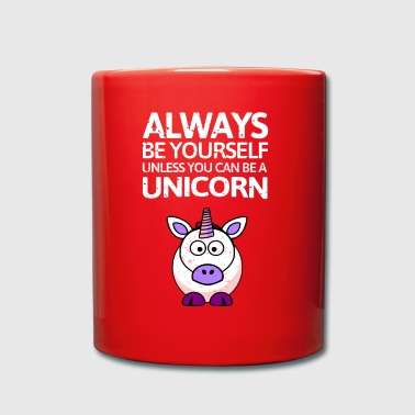 Always be youself or be a unicorn - Full Colour Mug