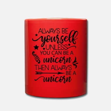 Unicorn Always Be Your Self Unless You Can Be Unicorn - Full Colour Mug