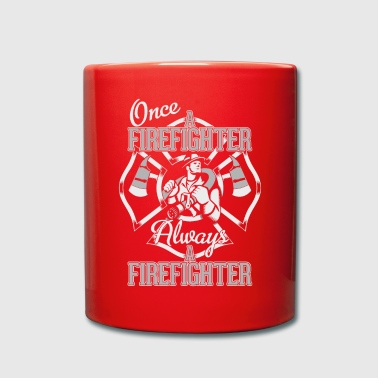Forever Firefighter Firefighter Firefighter - Full Colour Mug