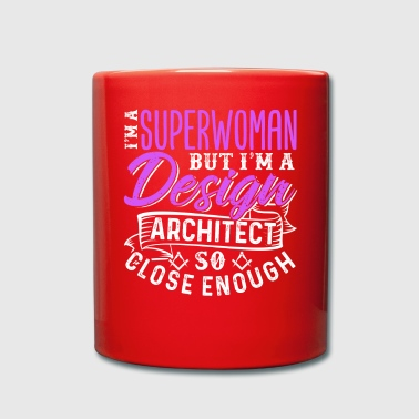 Superwoman Je suis une superwoman mais je suis un architecte de conception - Mug uni