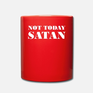 Today Not Today Not Today - Mug