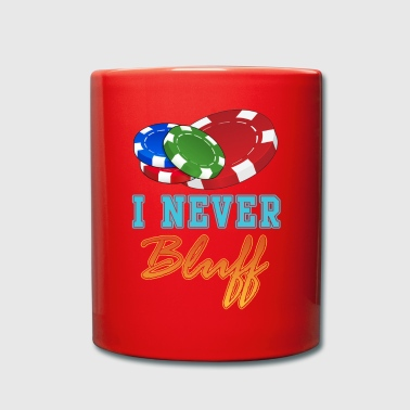 I Never Bluff Poker Player Gambling Gift - Taza de un color