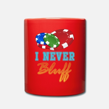 Bluff I Never Bluff Poker Player Gambling Gift - Taza de un color