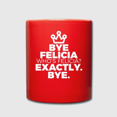Funny Bye Felicia Saying Tshirt Design Who s felicia - Taza de un color