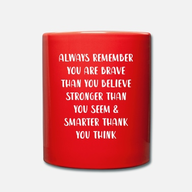 Drinking Always Remember You Are Brave Than You Believe - Mug