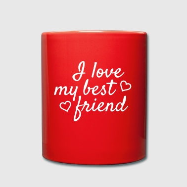 I love my best friend - Mug uni