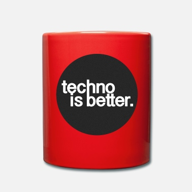 Techno techno is better. - Kubek jednokolorowy
