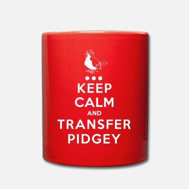 Keep Calm And Transfer Pidgey - Mug uni