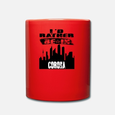 Corona Geschenk Id rather be in Corona - Tasse