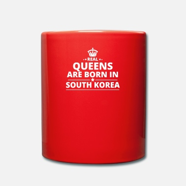 Korea LOVE GESCHENK queens born in SOUTH KOREA - Tasse einfarbig
