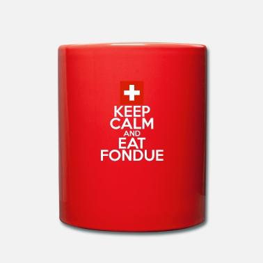 Bleib Entspannt Und Esse Fondue Lustige Spruche Tasse Spreadshirt